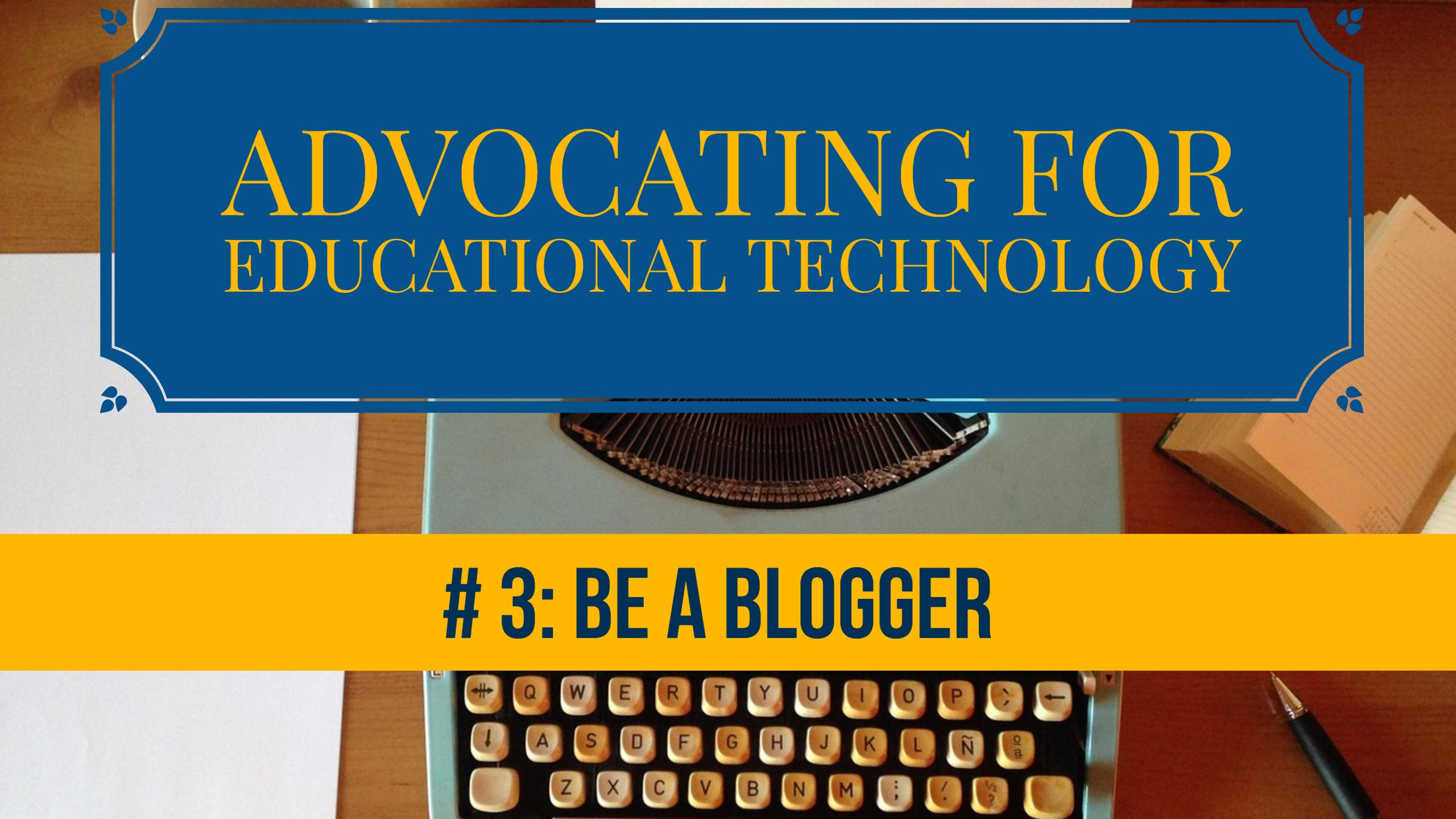 Educational Technology Advocate