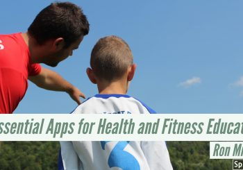 7 Essential Apps for Health and Fitness Teachers